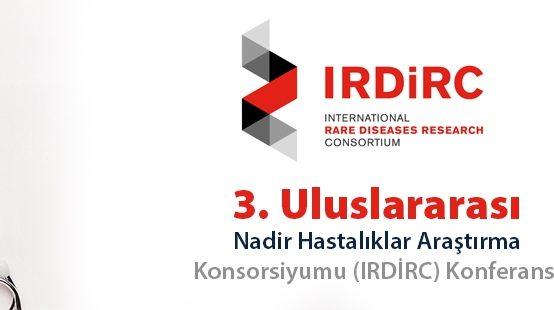 3. Uluslararası Nâdir Hastalıklar Araştırma Konsorsiyumu (IRDiRC) Konferansı