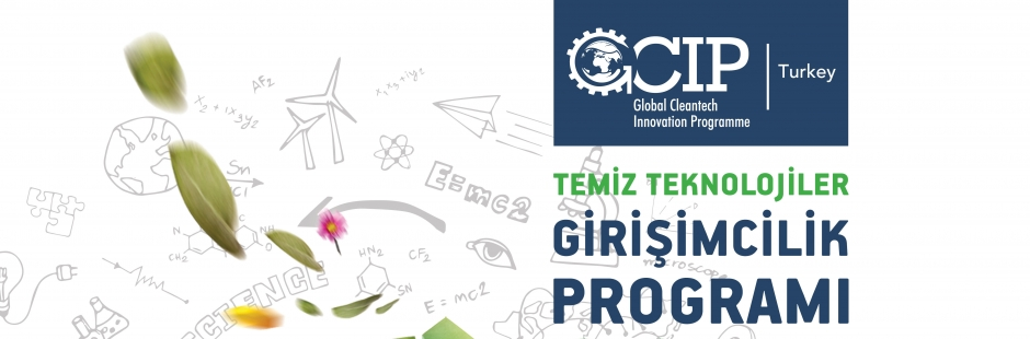"""""""Temiz Teknoloji"""" İş Fikirleri Destek Programı GCIP 2017 Başladı"""